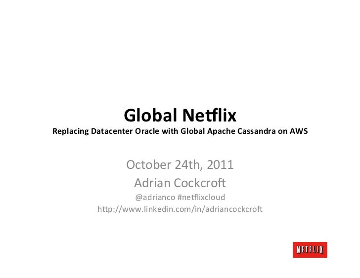 Global Netflix - HPTS Workshop - Scaling Cassandra benchmark to over 1M writes/s on AWS