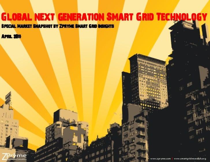 [Smart Grid Research] Global Next Generation Smart Grid Technology, Zpryme April 2011