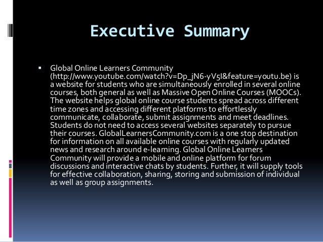 Executive Summary   Global Online Learners Community    (http://www.youtube.com/watch?v=Dp_jN6-yV5I&feature=youtu.be) is ...
