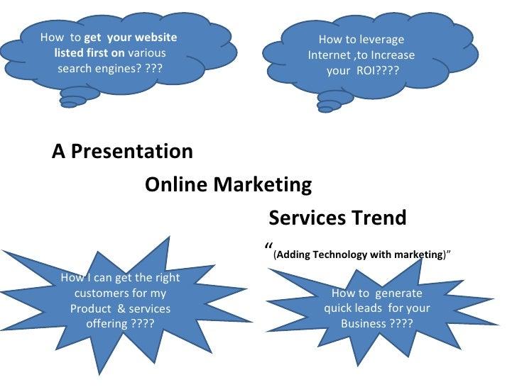 """<ul><li>A Presentation  </li></ul><ul><li>Online Marketing </li></ul><ul><li>Services Trend  </li></ul><ul><li>"""" ( Adding ..."""