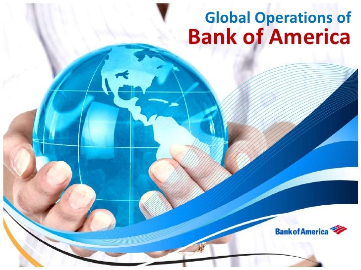 Global Operations of Bank of America, March 2011