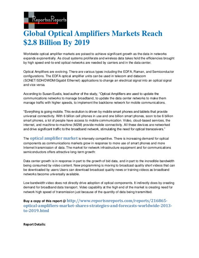 Global Optical Amplifiers Markets Reach$2.8 Billion By 2019Worldwide optical amplifier markets are poised to achieve signi...