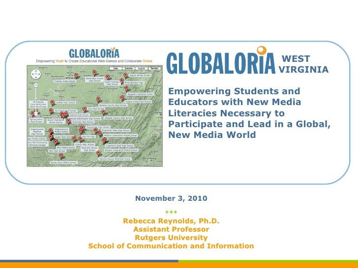 WEST   VIRGINIA Empowering Students and Educators with New Media Literacies Necessary to Participate and Lead in a Glo...