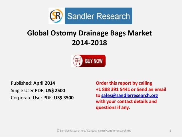 Global Ostomy Drainage Bags Market 2014-2018 Order this report by calling +1 888 391 5441 or Send an email to sales@sandle...
