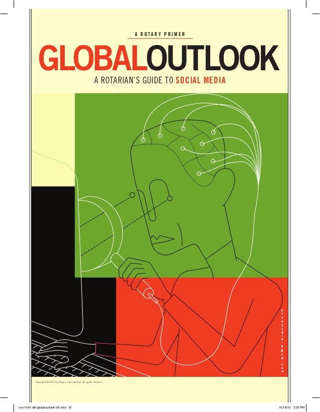 globaloutlooka r o t a r y p r i m e ra rotarian's guide to social mediaCopyright © 2010 by Rotary International. All righ...