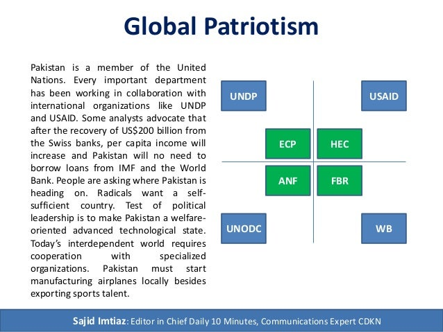Global Patriotism Sajid Imtiaz: Editor in Chief Daily 10 Minutes, Communications Expert CDKN HEC USAID ECP UNDP FBR WB ANF...