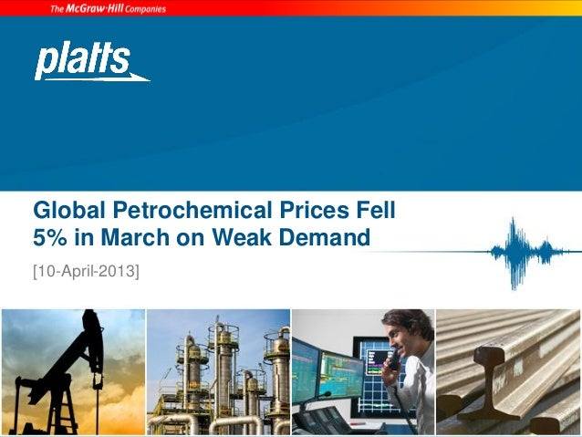 Platts Petrochemicals - Global petrochemical prices fell 5 percent in march on weak demand