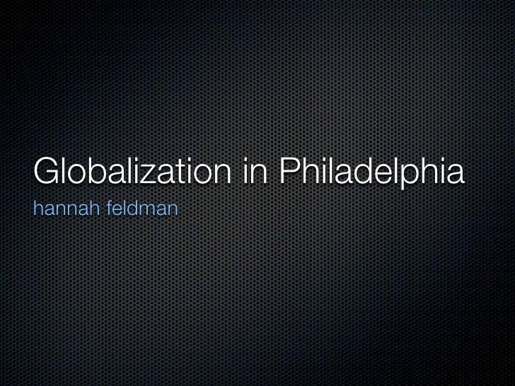 Globalization in Philadelphia hannah feldman