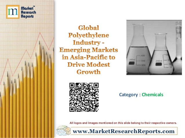 www.MarketResearchReports.com Category : Chemicals All logos and Images mentioned on this slide belong to their respective...