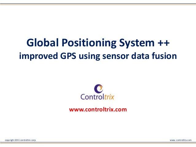Global Positioning System ++ : Improved GPS using sensor data fusion