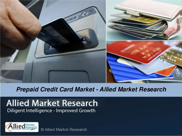 Prepaid Credit Card Market - Allied Market Research