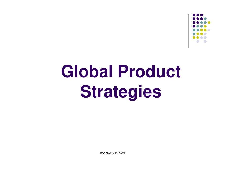 Global Product   Strategies       RAYMOND R. KOH