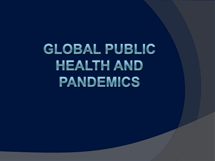 Global Public Health And Pandemics