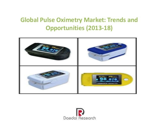 Global Pulse Oximetry Market: Trends and Opportunities (2013-18)