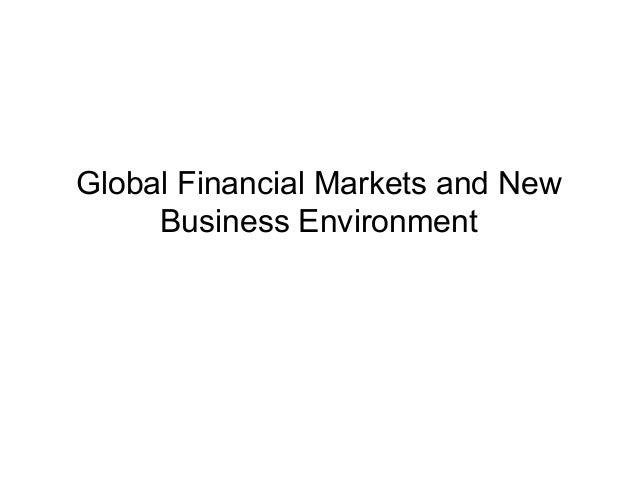 Global Financial Markets and New Business Environment