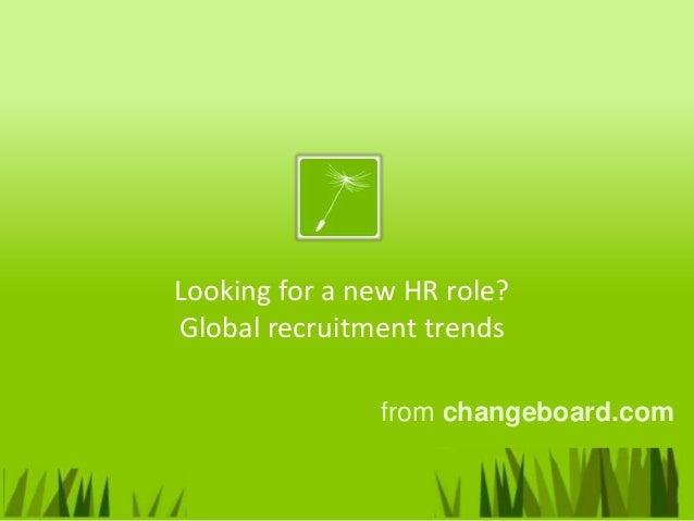 Looking for a new HR role? Global recruitment trends from changeboard.com