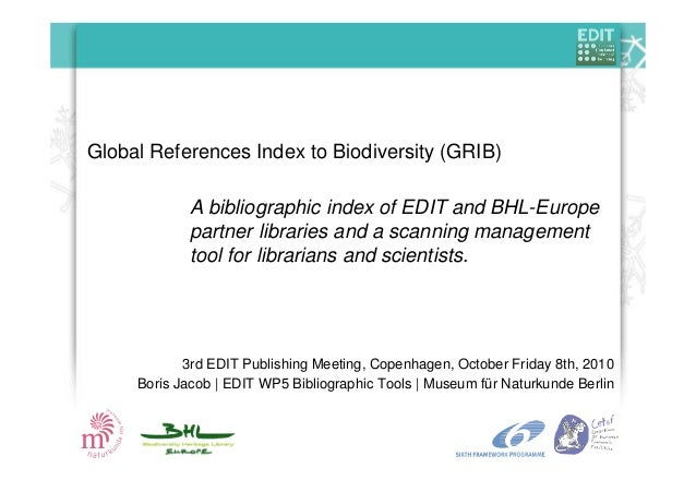 Global References Index to Biodiversity (GRIB) 3rd EDIT Publishing Meeting, Copenhagen, October Friday 8th, 2010 Boris Jac...