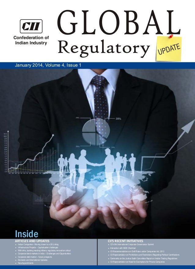 Confederation of Indian Industry  GLOBAL Regulatory E PDAT U  January 2014, Volume 4, Issue 1  Inside ARTICLES AND UPDATES...