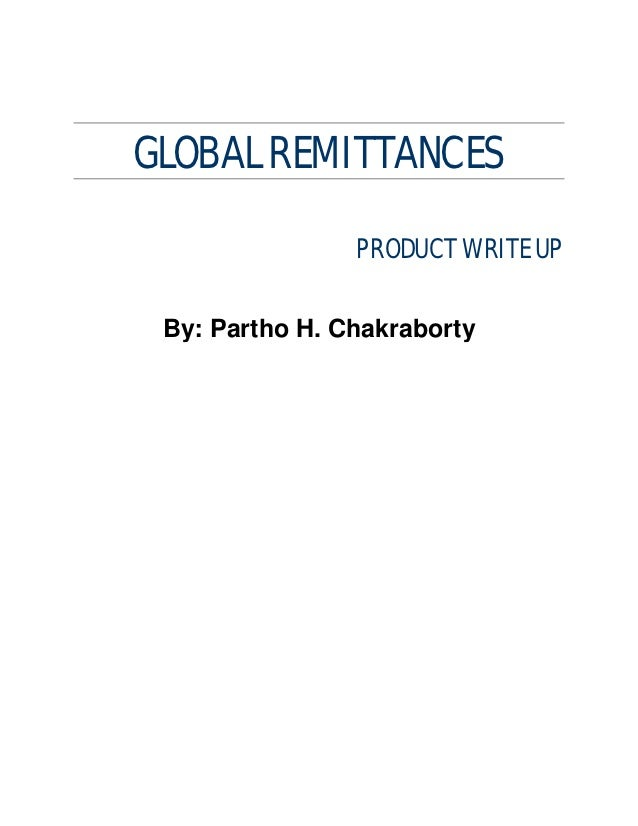 GLOBAL REMITTANCES                PRODUCT WRITE UP By: Partho H. Chakraborty