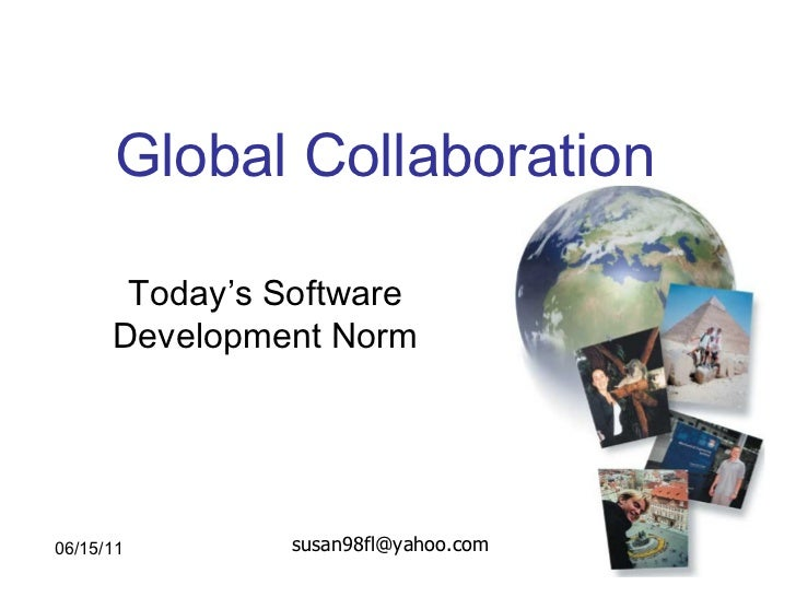 Global Collaboration Today's Software Development Norm