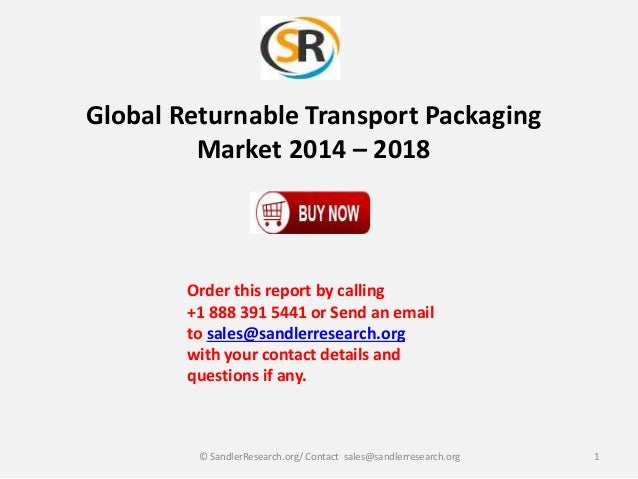 Global Returnable Transport Packaging Market 2014 – 2018  Order this report by calling +1 888 391 5441 or Send an email to...