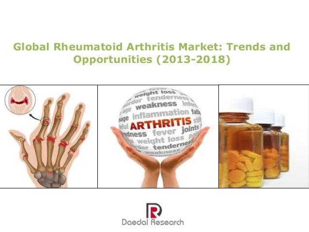 Global Rheumatoid Arthritis Market: Trends and Opportunities (2013-2018)
