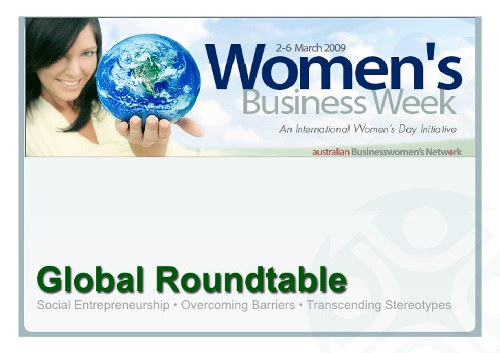 Global Roundtable Social Entrepreneurship • Overcoming Barriers • Transcending Stereotypes