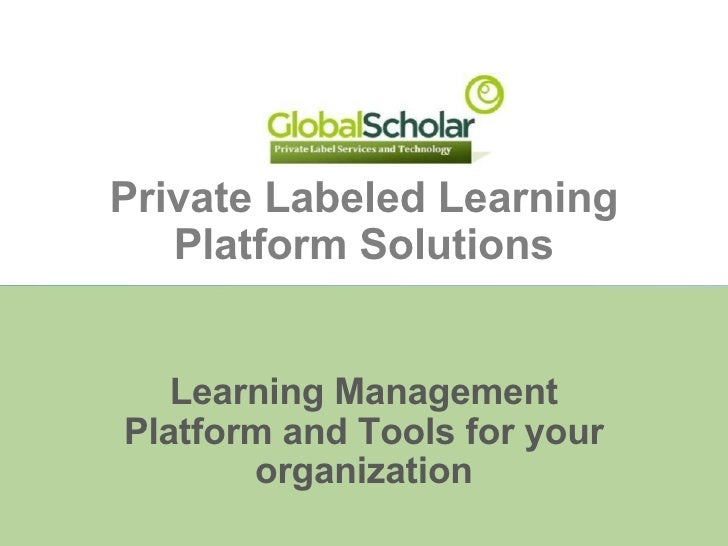 Private Labeled Learning Platform Solutions Learning Management Platform and Tools for your organization