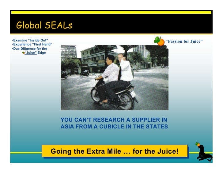 "Global SEALs•Examine ""Inside Out""                                         ""Passion for Juice""•Experience ""First Hand""•Due ..."