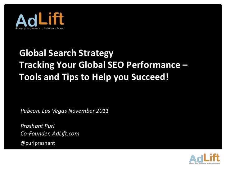 Global Search StrategyTracking Your Global SEO Performance –Tools and Tips to Help you Succeed!Pubcon, Las Vegas November ...