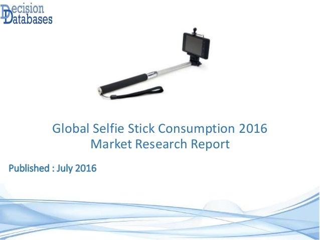 global selfie stick consumption 2016 market research report. Black Bedroom Furniture Sets. Home Design Ideas