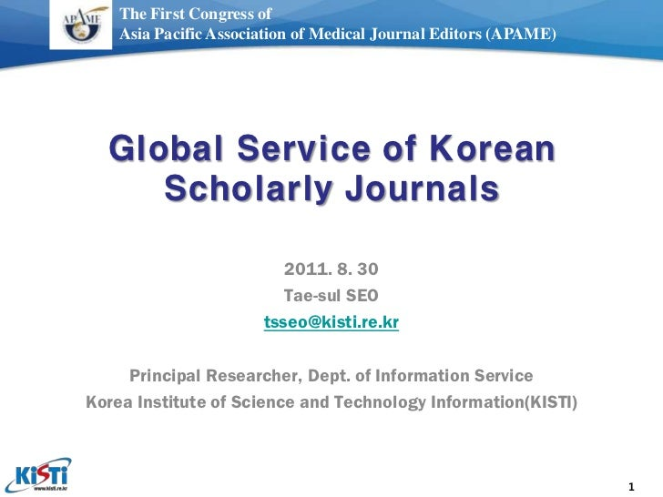 The First Congress of    Asia Pacific Association of Medical Journal Editors (APAME)  Global Service of Korean     Scholar...