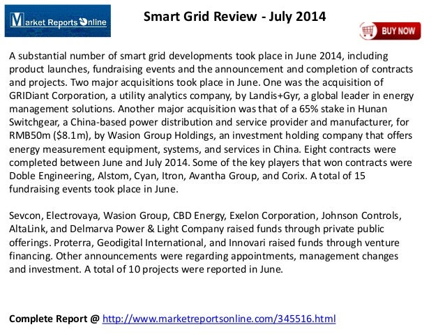 Complete Report @ http://www.marketreportsonline.com/345516.html Smart Grid Review - July 2014 A substantial number of sma...