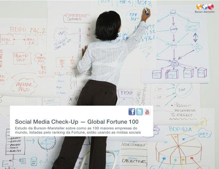 Social Media Check-Up — Global Fortune 100 Estudo da Burson-Marsteller sobre como as 100 maiores empresas do mundo, listad...