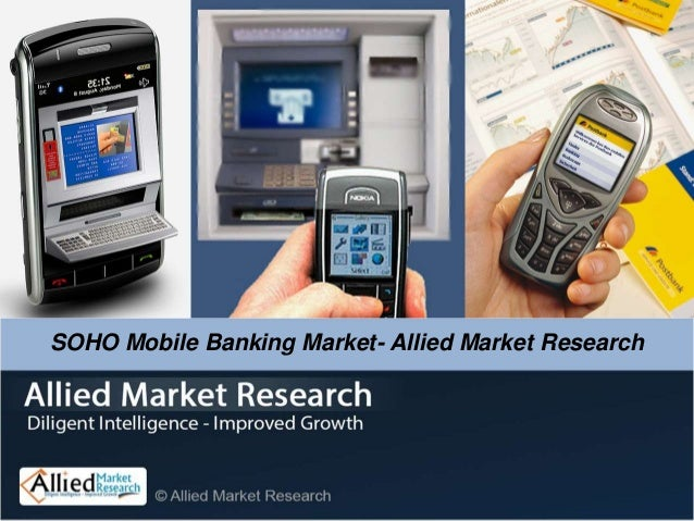 SOHO Mobile Banking Market- Allied Market Research