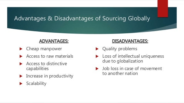 advantages and disadvantages of globlization Globalization pros and cons list occupytheory on 23 december, 2014 at 20:00 while many have heard the term globalization during news reports or televised debates.