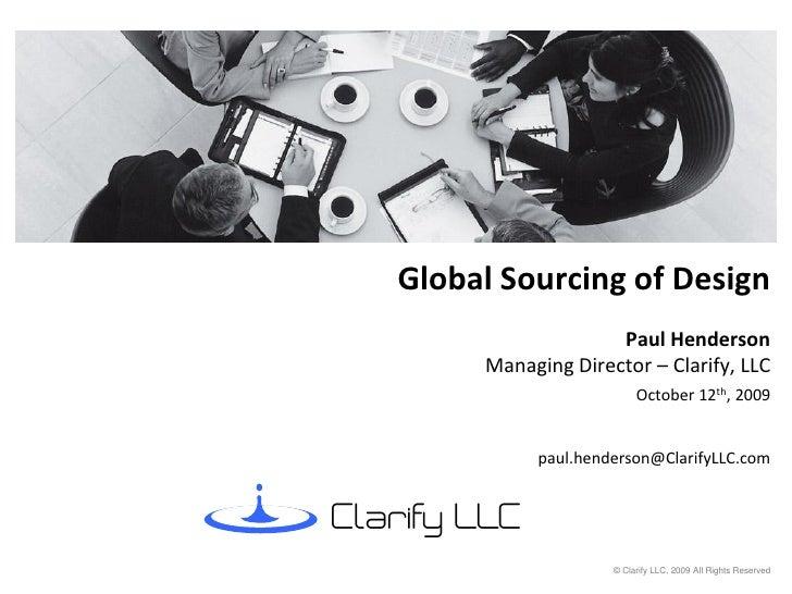 Global Sourcing of Design                                    Paul Henderson                      Managing Director – Clari...