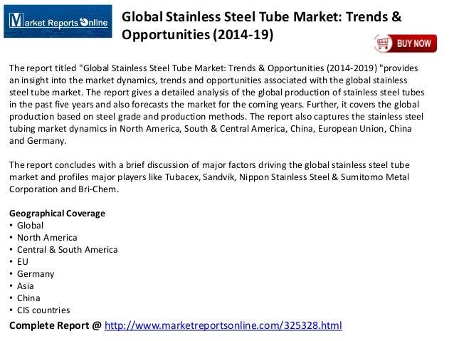 Complete Report @ http://www.marketreportsonline.com/325328.html Global Stainless Steel Tube Market: Trends & Opportunitie...