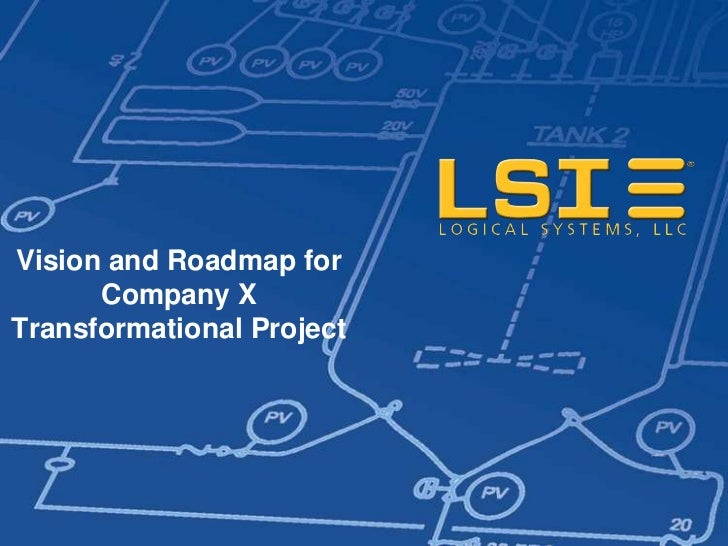 Vision and Roadmap for      Company XTransformational Project