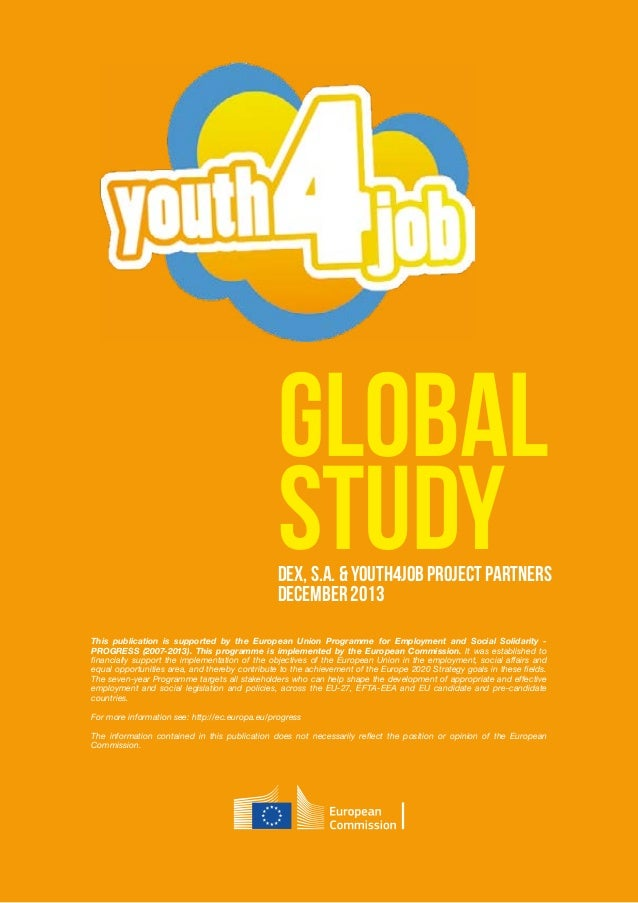 Global StudyDEX, S.A. & Youth4JOB project partners December 2013 This publication is supported by the European Union Progr...