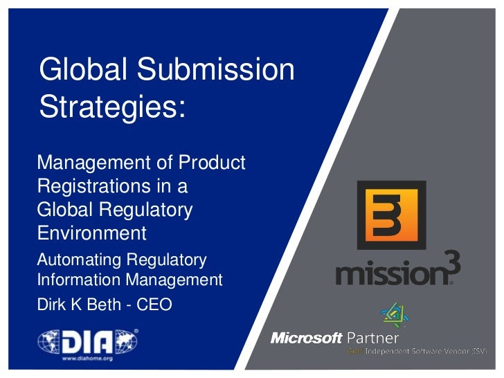 Global Submission Strategies:<br />Management of Product Registrations in a Global Regulatory Environment<br />Automating ...
