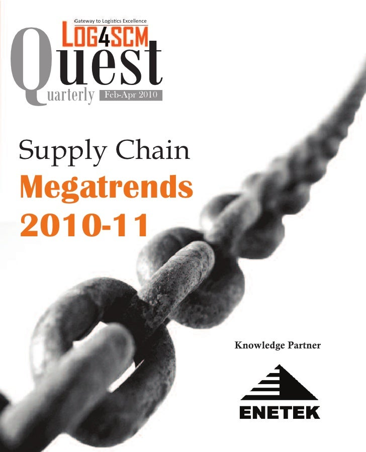 Quest      Gateway to Logistics Excellence      uarterly        Feb-Apr 2010     Supply Chain Megatrends 2010-11          ...
