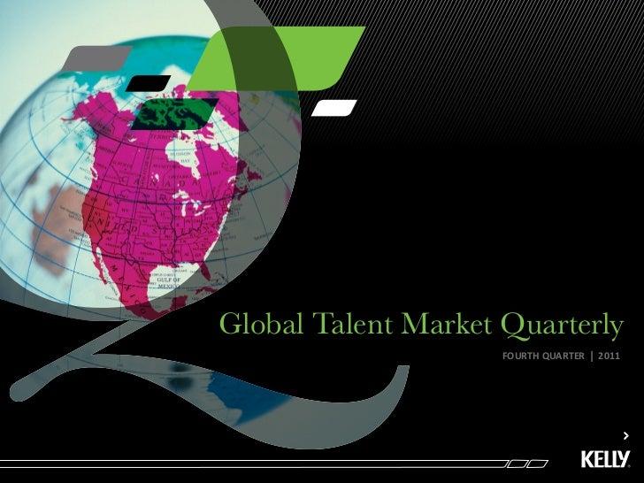Global Talent Market Quarterly                     FOURTH QUARTER   l   2011