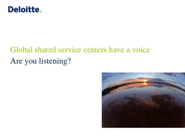 Global shared service centers have a voice Are you listening?