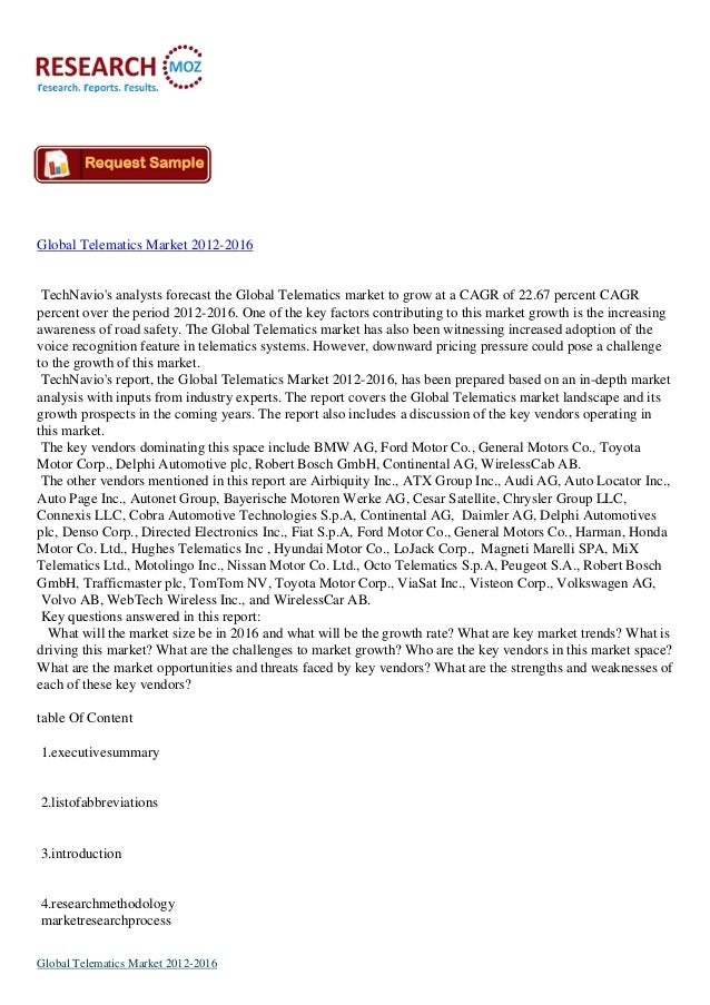 Global Telematics Market 2012-2016 TechNavio's analysts forecast the Global Telematics market to grow at a CAGR of 22.67 p...