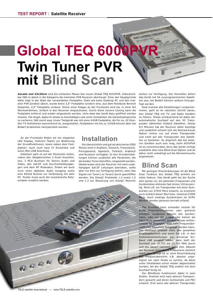 TEST REPORT                 Satellite Receiver     Global TEQ 6000PVR Twin Tuner PVR mit Blind Scan Gerade mal 23x20cm sin...