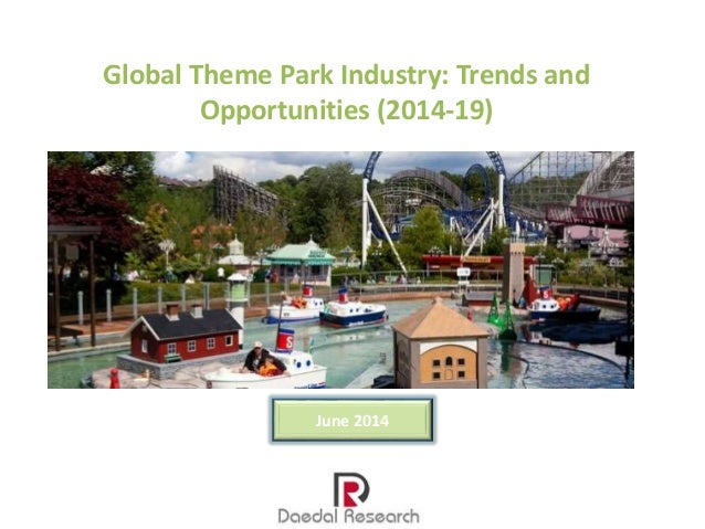 Global Theme Park Market: Trends & Opportunities (2014-19) – New Report by Daedal Research