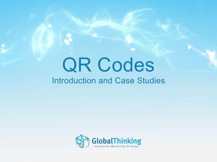 QR Codes Introduction and Case Studies