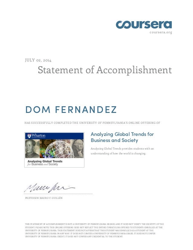 coursera.org Statement of Accomplishment JULY 02, 2014 DOM FERNANDEZ HAS SUCCESSFULLY COMPLETED THE UNIVERSITY OF PENNSYLV...