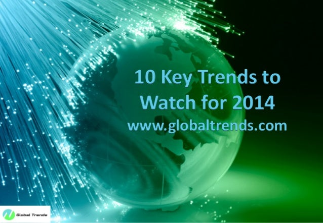 10 Key Trends to Watch for 2014  www.globaltrends.com  © Strategy Dynamics Global Limited. All rights reserved. Not to be ...